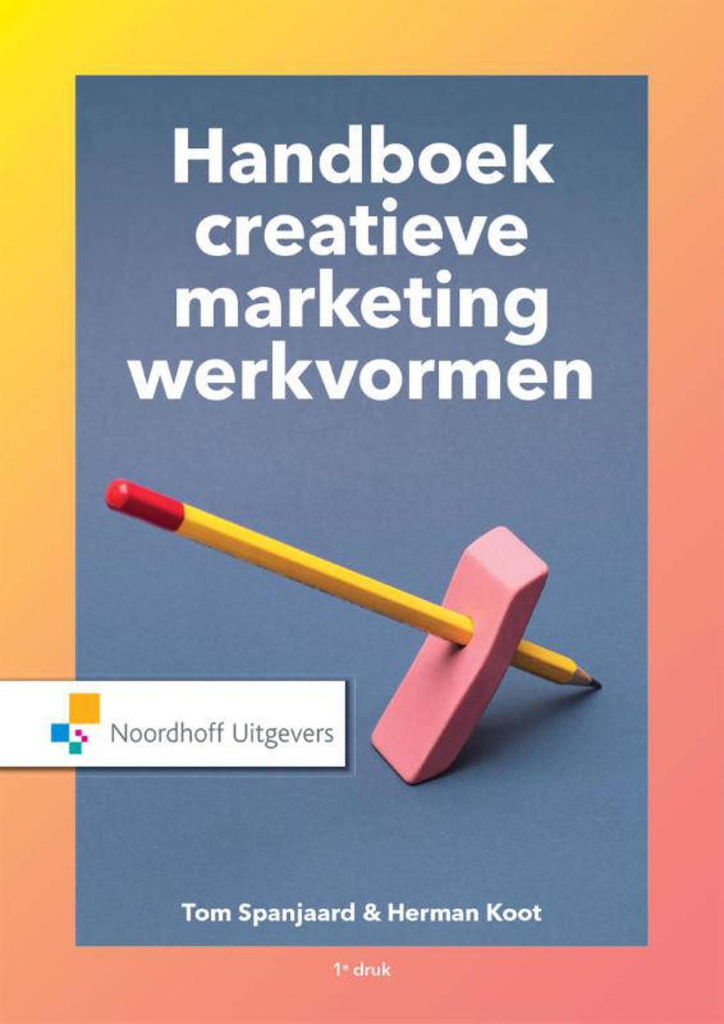 Handboek creatieve marketingwerkvormen - Tom Spanjaard en Herman Koot