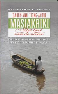 Masiakriki - het lied van de rivier - C.A. Tjong-Ayong