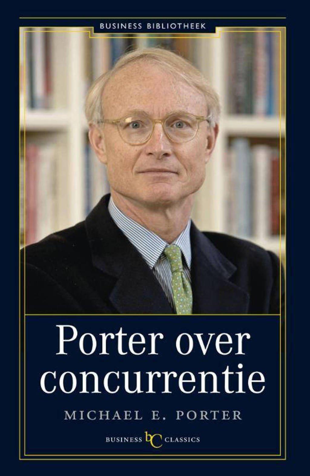 Business bibliotheek: Porter over concurrentie - Michel E. Porter
