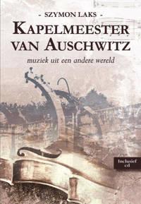 Kapelmeester van Auschwitz - Szymon Laks