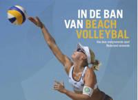 In de ban van beachvolleybal - Jan-Cees Butter, Hans Klippus, Friso Schotanus, e.a.