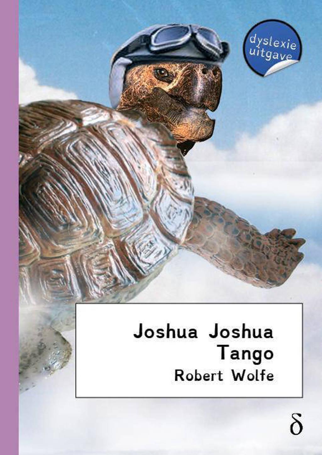 Joshua Joshua tango - Robert Wolfe