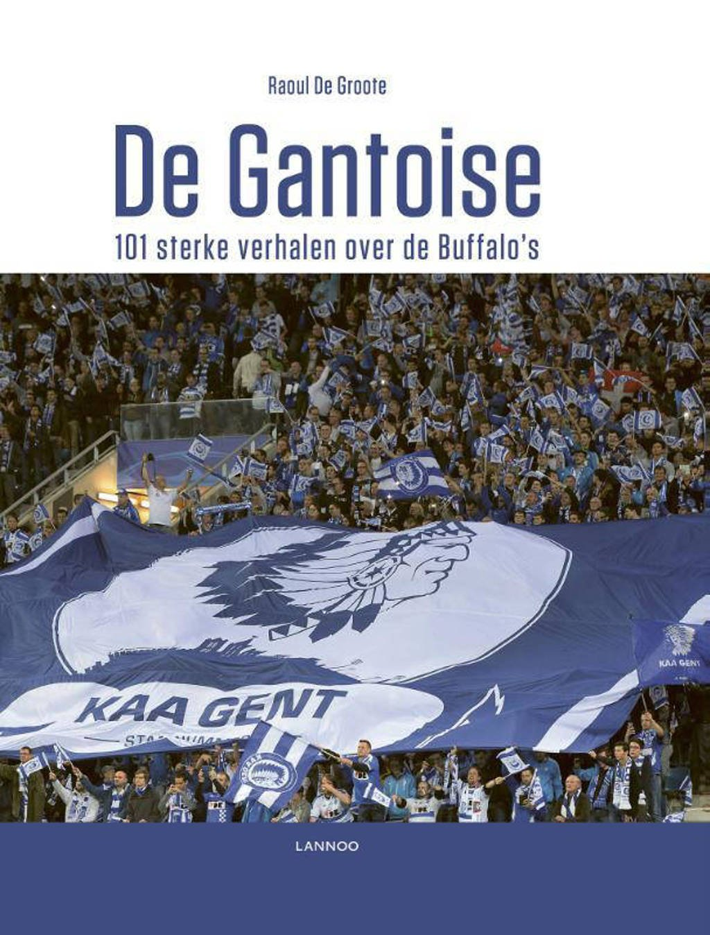 De Gantoise - Raoul De Groote