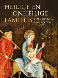 Heilige en onheilige families - H.W. van Os en Nico Boerma