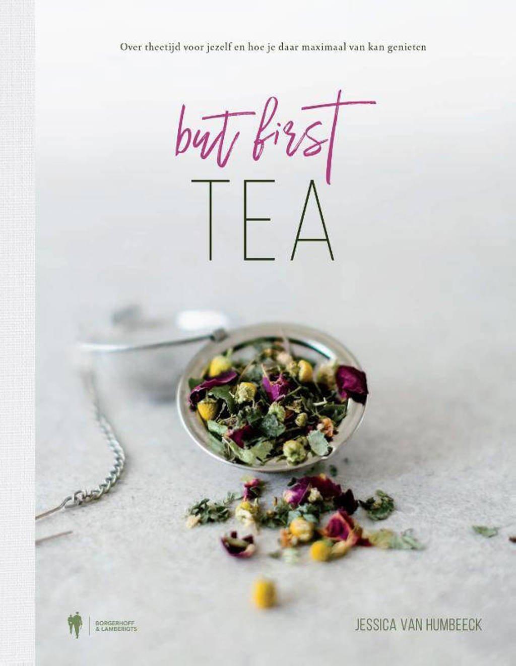 But first, tea - Jessica Van Humbeeck