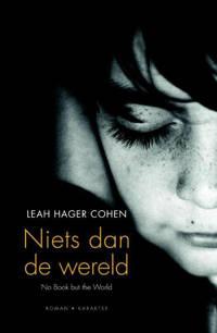 Niets dan de wereld - Leah Hager Cohen