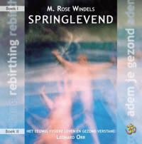 Springlevend - M.Rose Windels en Leonard Orr