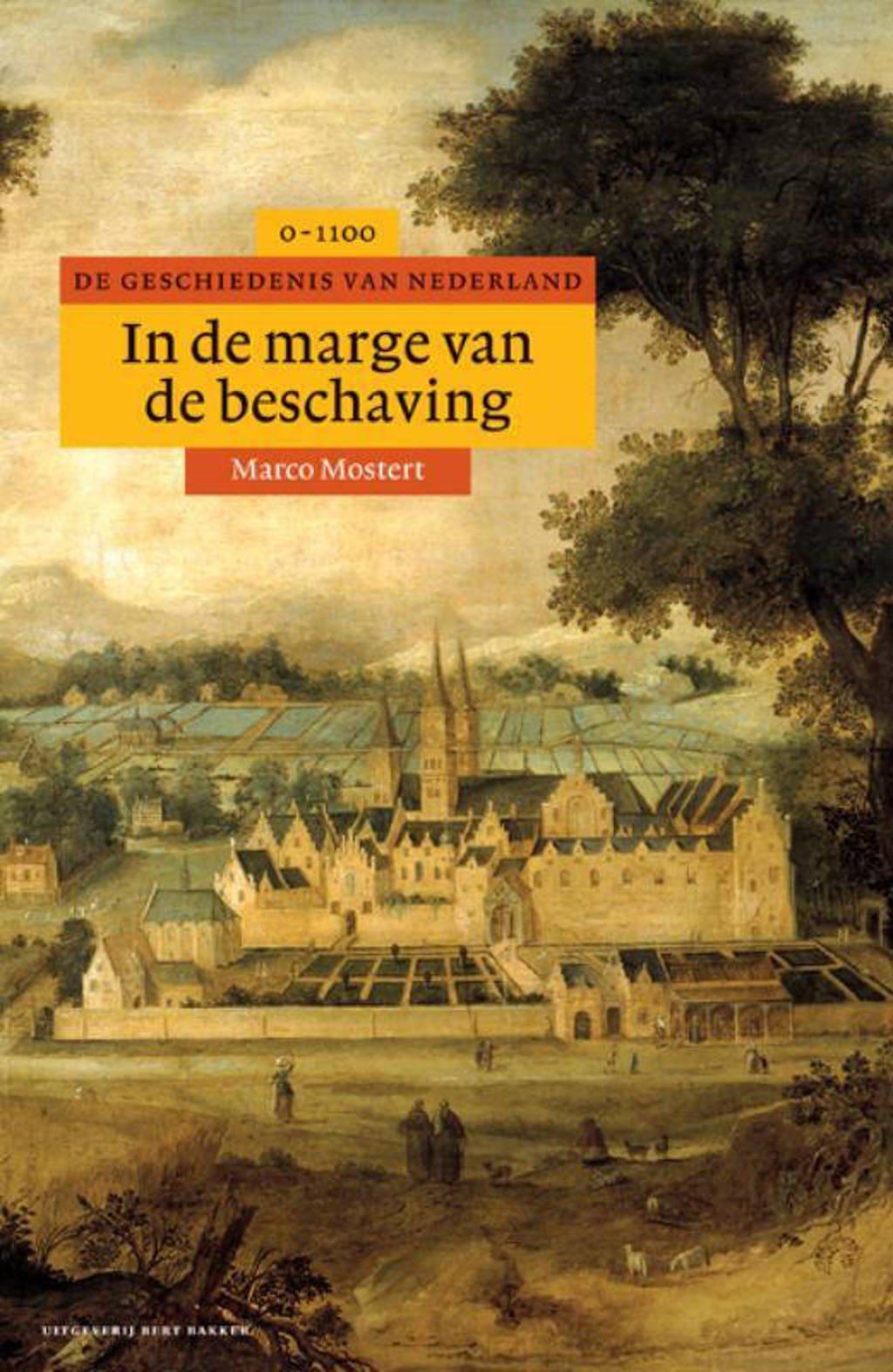 Algemene geschiedenis van Nederland: In de marge van de beschaving - Marco Mostert