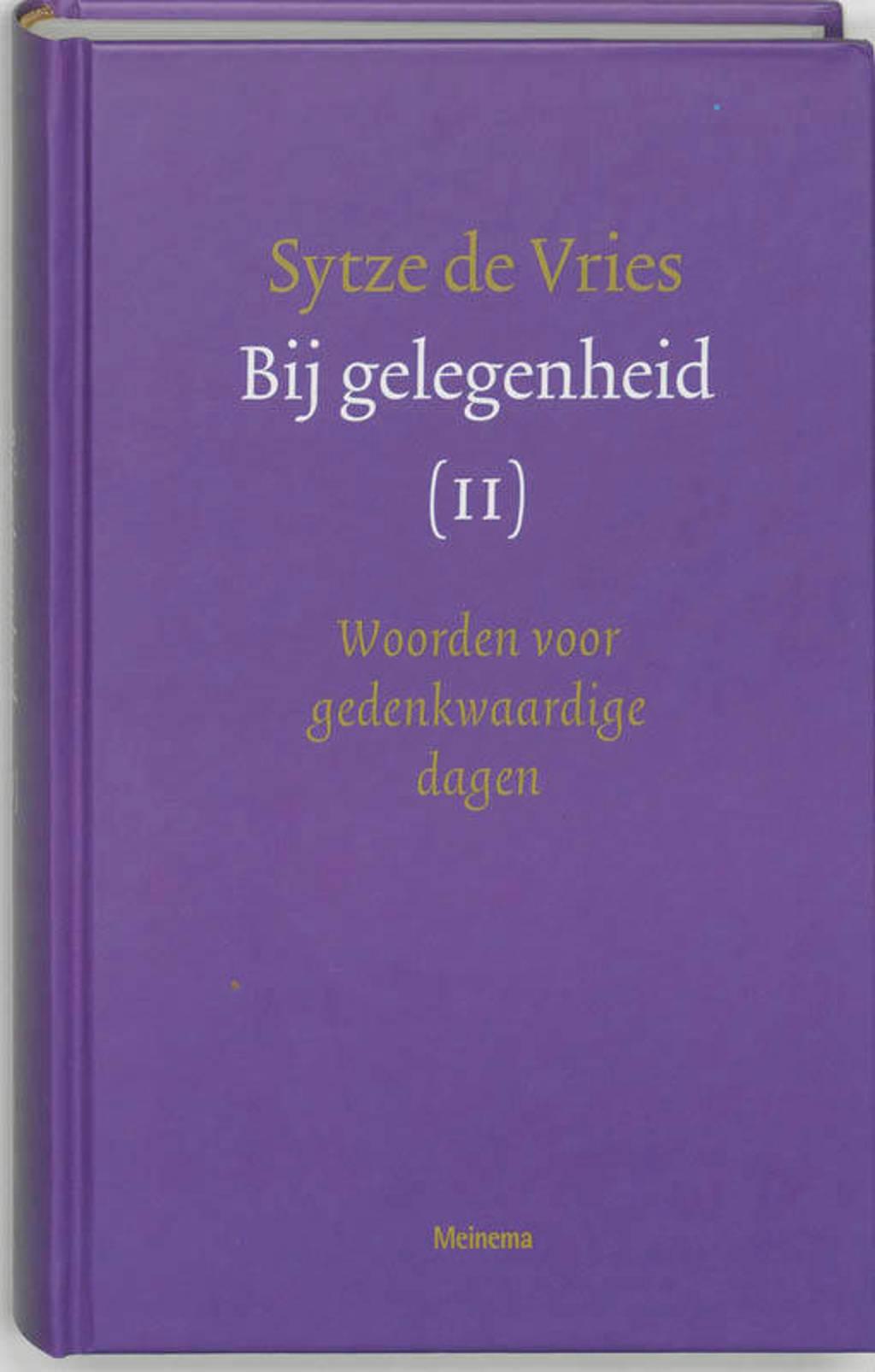 Bij gelegenheid Deel 2: woorden voor gedenkwaardige dagen - S. Vries