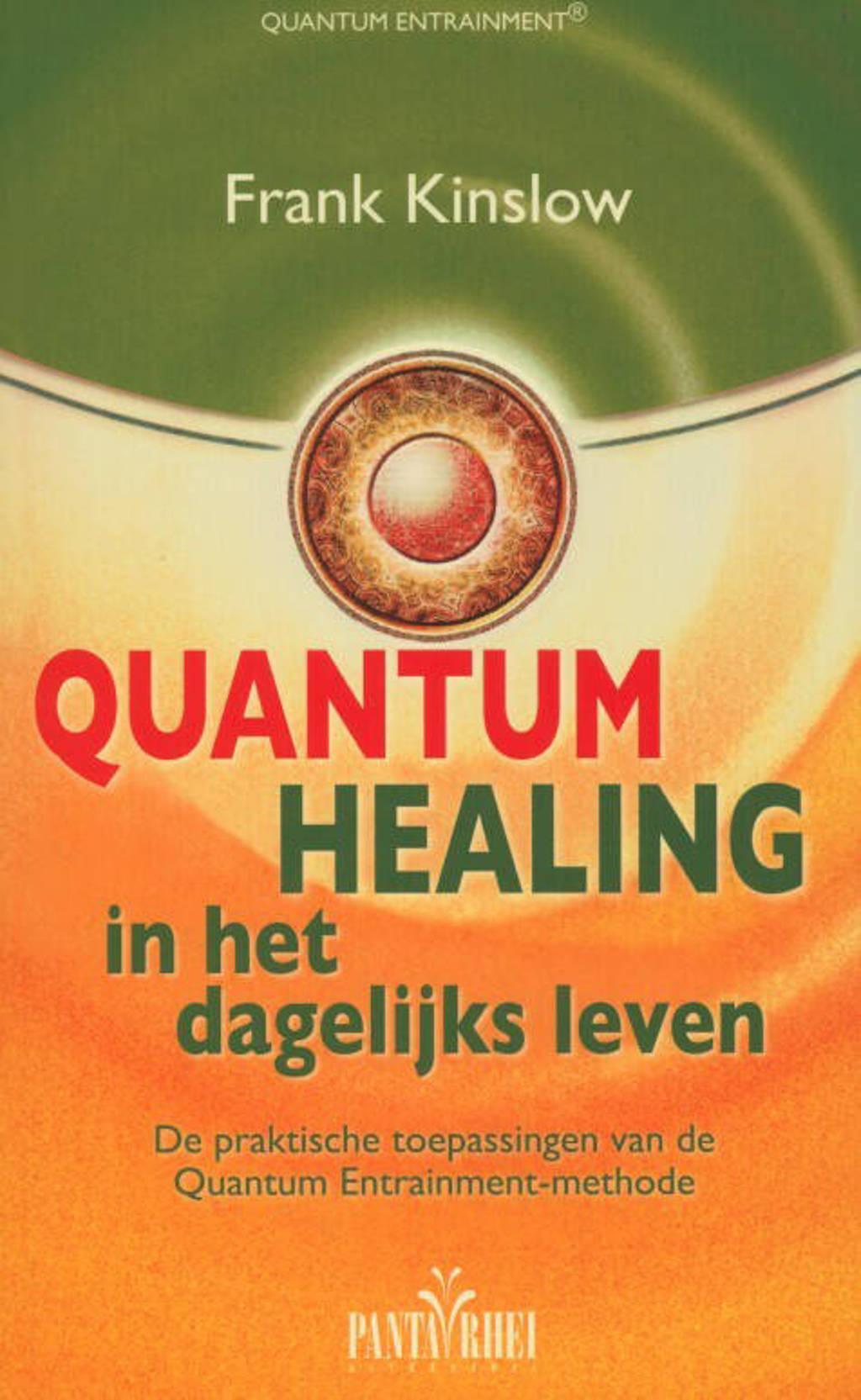 Quantum healing in het dagelijks leven - Frank Kinslow