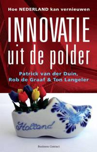 Innovatie uit de polder - Patrick van der Duin, Rob de Graaf en Ton Langeler