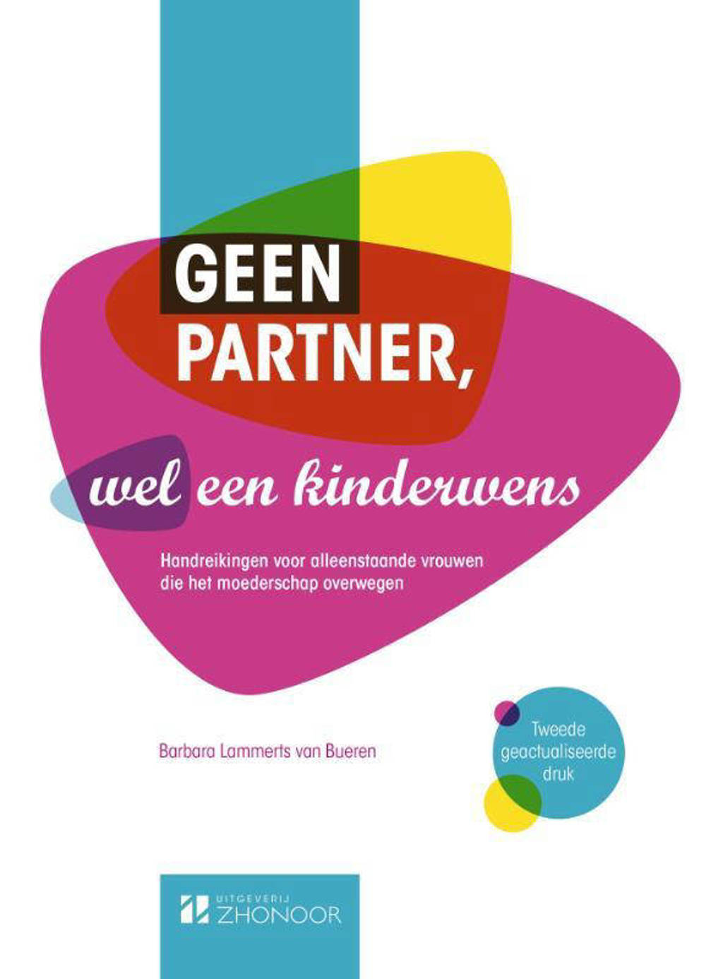 Geen partner, wel een kinderwens - Barbara Lammerts van Bueren