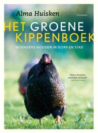 Het groene kippenboek - Alma Huisken