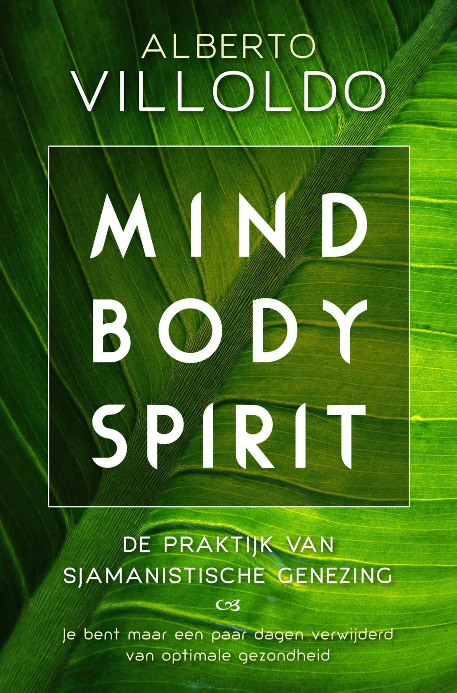 Mind body spirit - Alberto Villoldo