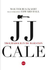 JJ Cale. Troubadour in de woestijn - Wouter Bulckaert en Edward Hall