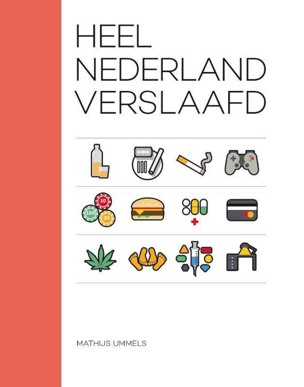 Heel Nederland verslaafd - Mathijs Ummels