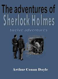 The adventures of Sherlock Holmes - Sir Arthur Conan Doyle