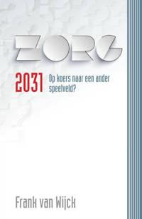 Zorg 2031 - Frank van Wijck