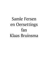 Samle Fersen en Oersettingen fan Klaas Bruinsma - Klaas Bruinsma