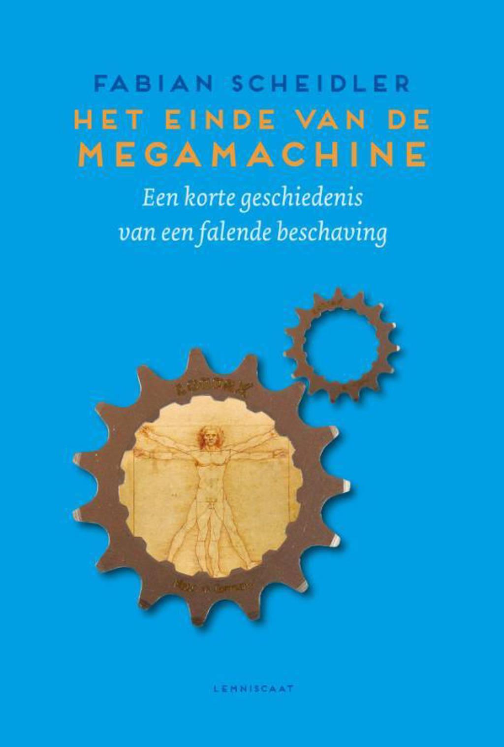 Het einde van de Megamachine - Fabian Scheidler