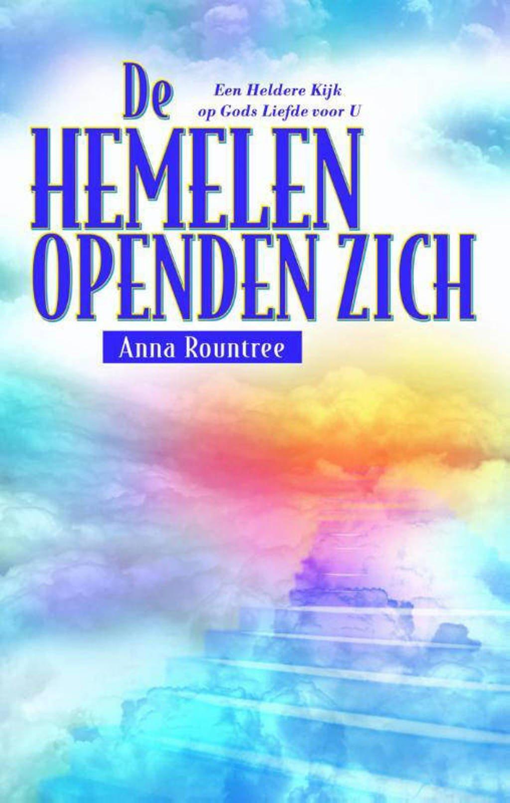 De hemelen openden zich - Anna Rountree