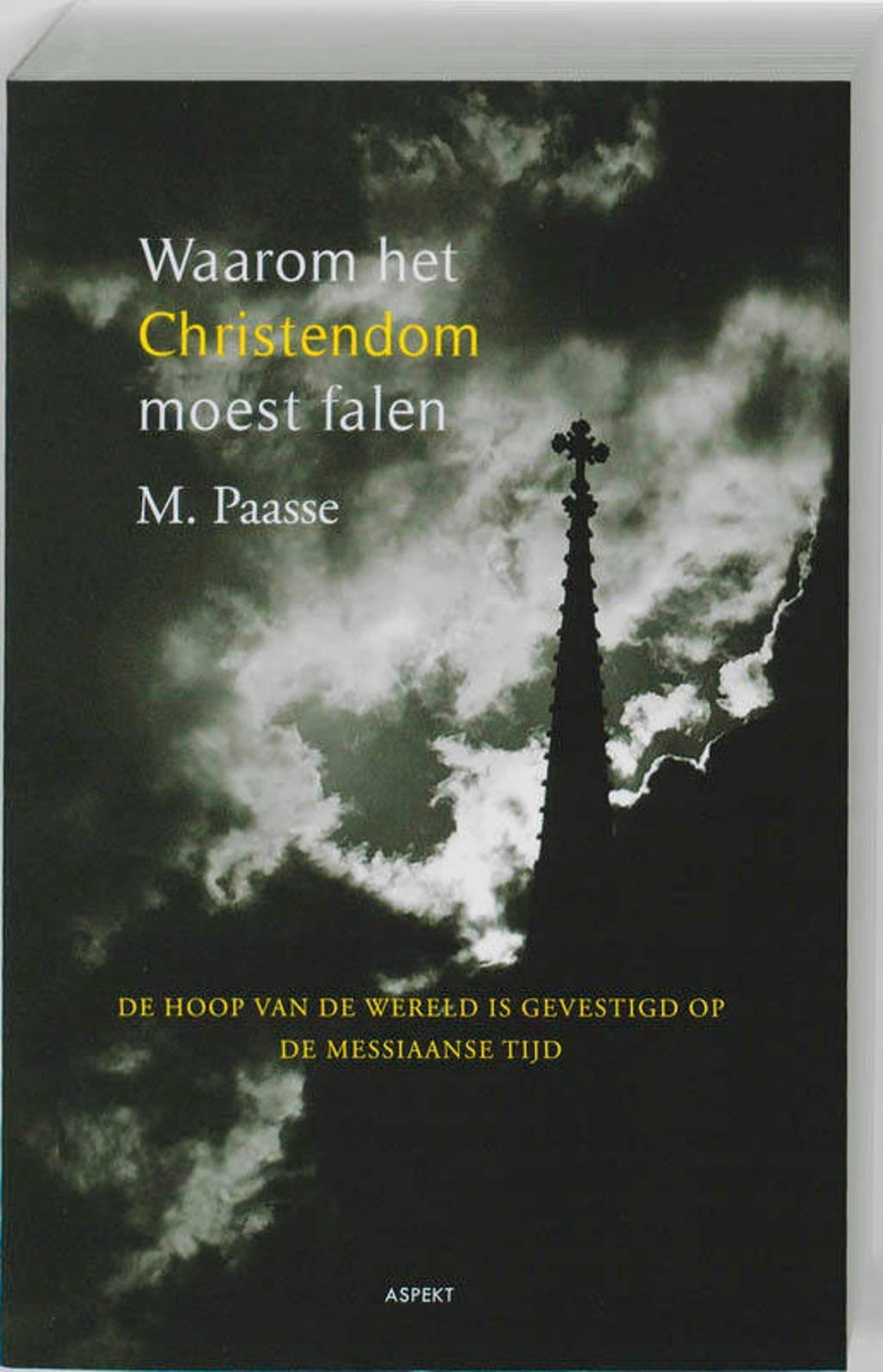 Waarom het christendom moest falen - M. Paasse