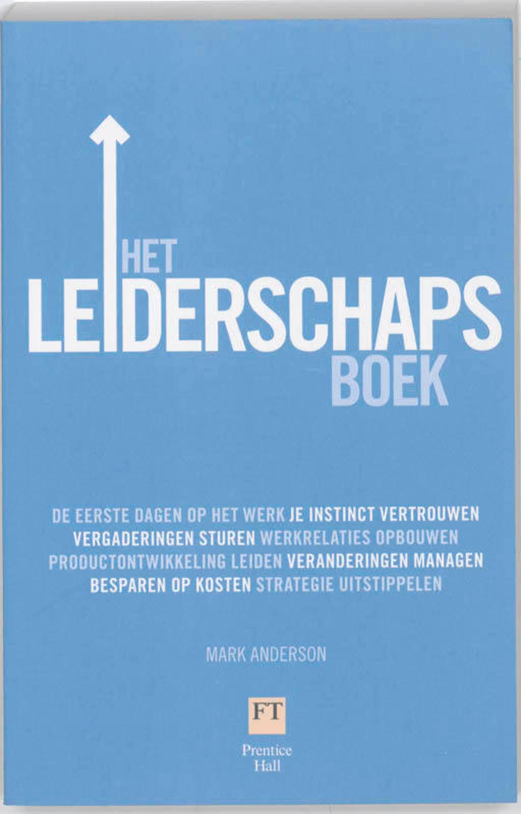 Het leiderschapsboek - Mark Anderson en