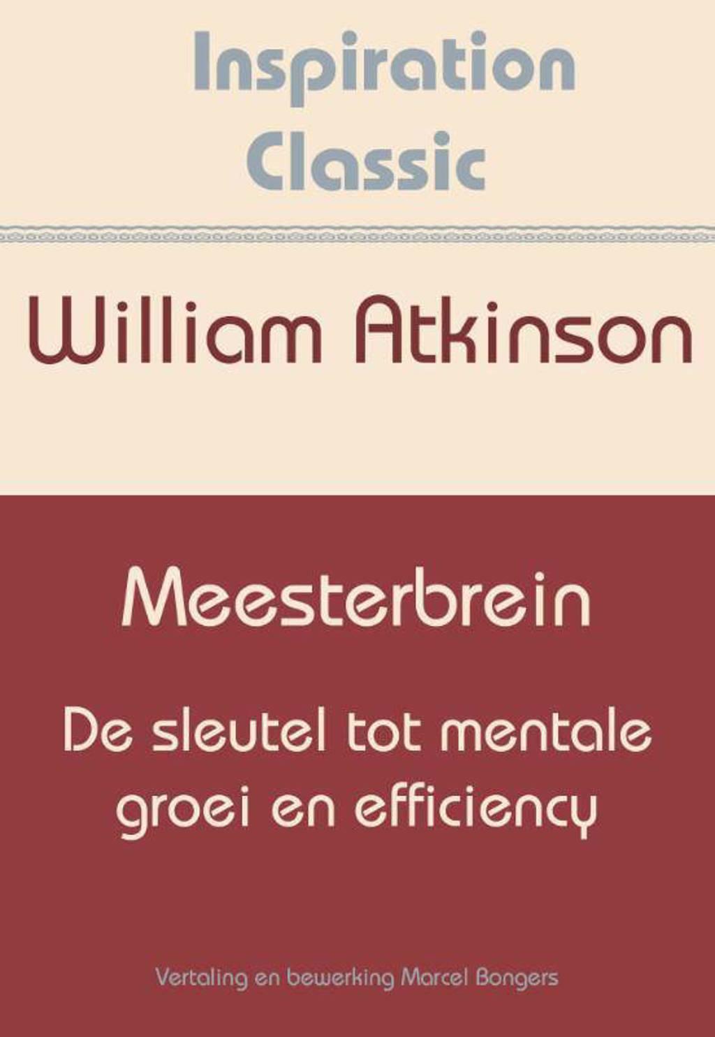 Inspiration Classic: Meesterbrein - William Atkinson