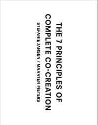 The 7 principles of complete co-creation - Stefanie Jansen en Maarten Pieters