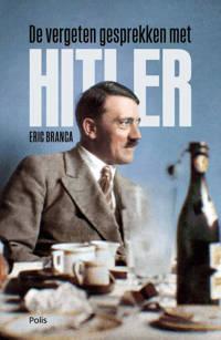 De vergeten gesprekken met Hitler - Eric Branca
