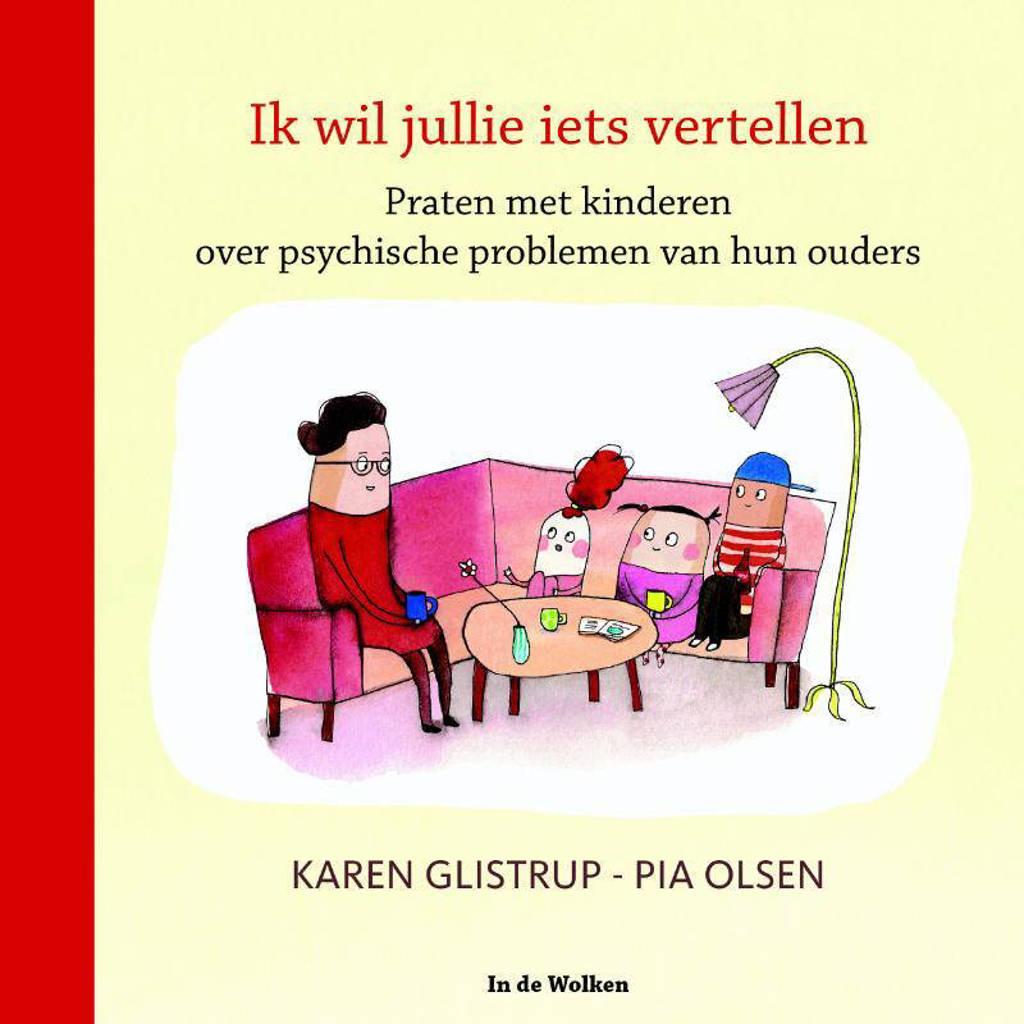 Ik wil jullie iets vertellen - Karen Glistrup