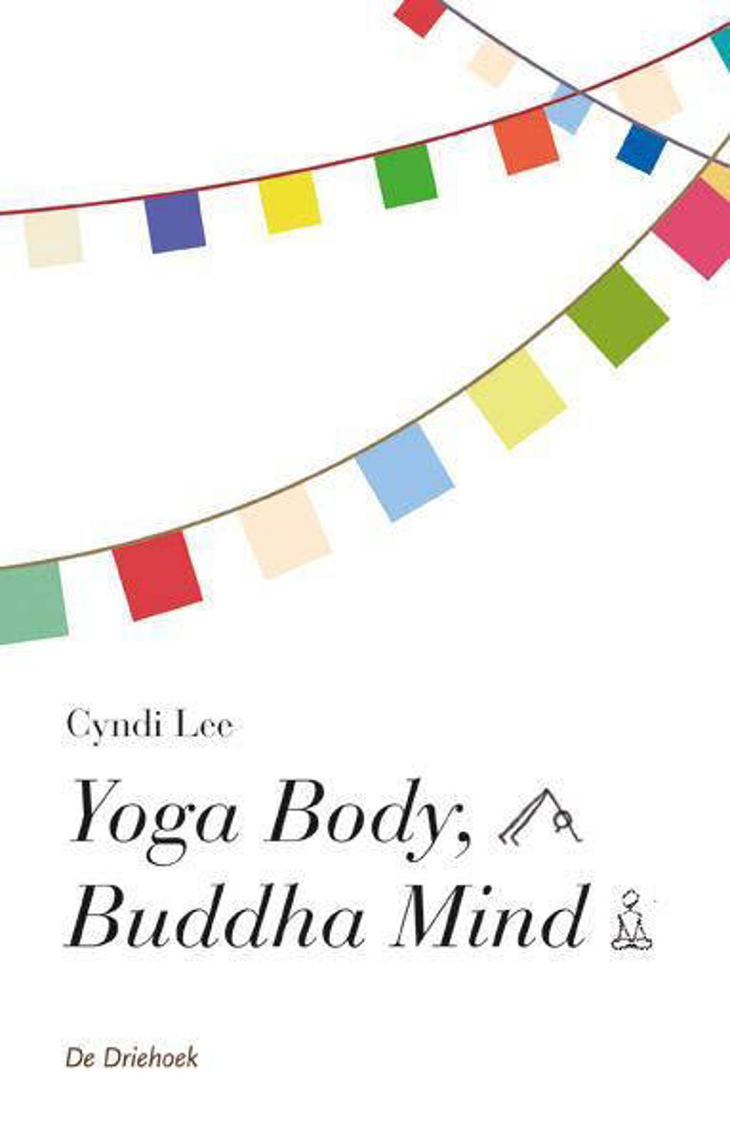 Yoga body, Buddha mind - Cindi Lee