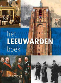 Het Leeuwarden boek - Ppieter De Groot