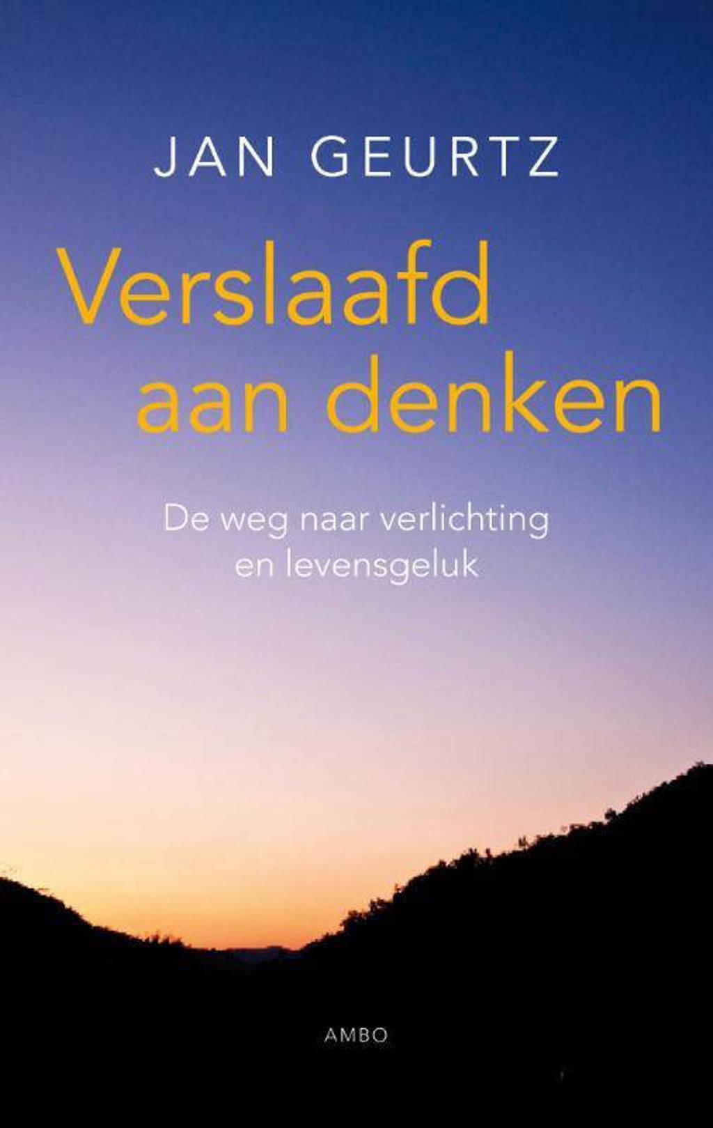 Verslaafd aan denken - Jan Geurtz