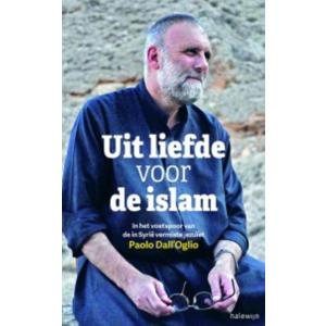 Uit liefde voor de islam - Paolo Dall'Oglio en Églantine Gabaix-Hialé