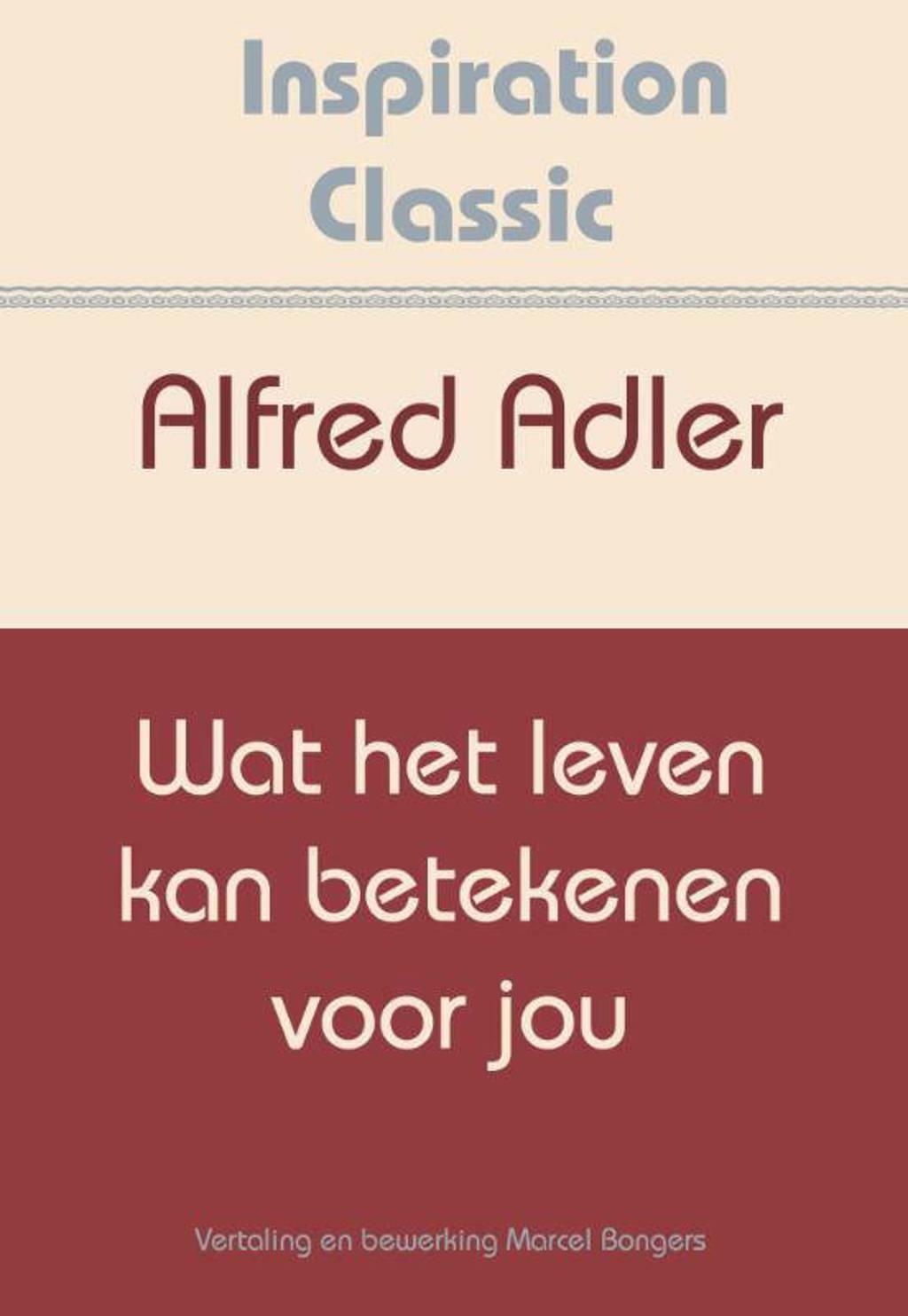 Inspiration Classic: Wat het leven kan betekenen voor jou - Alfred Adler