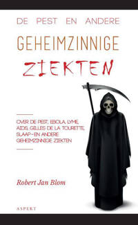 De pest en andere geheimzinnige ziekten - Robert Jan Blom
