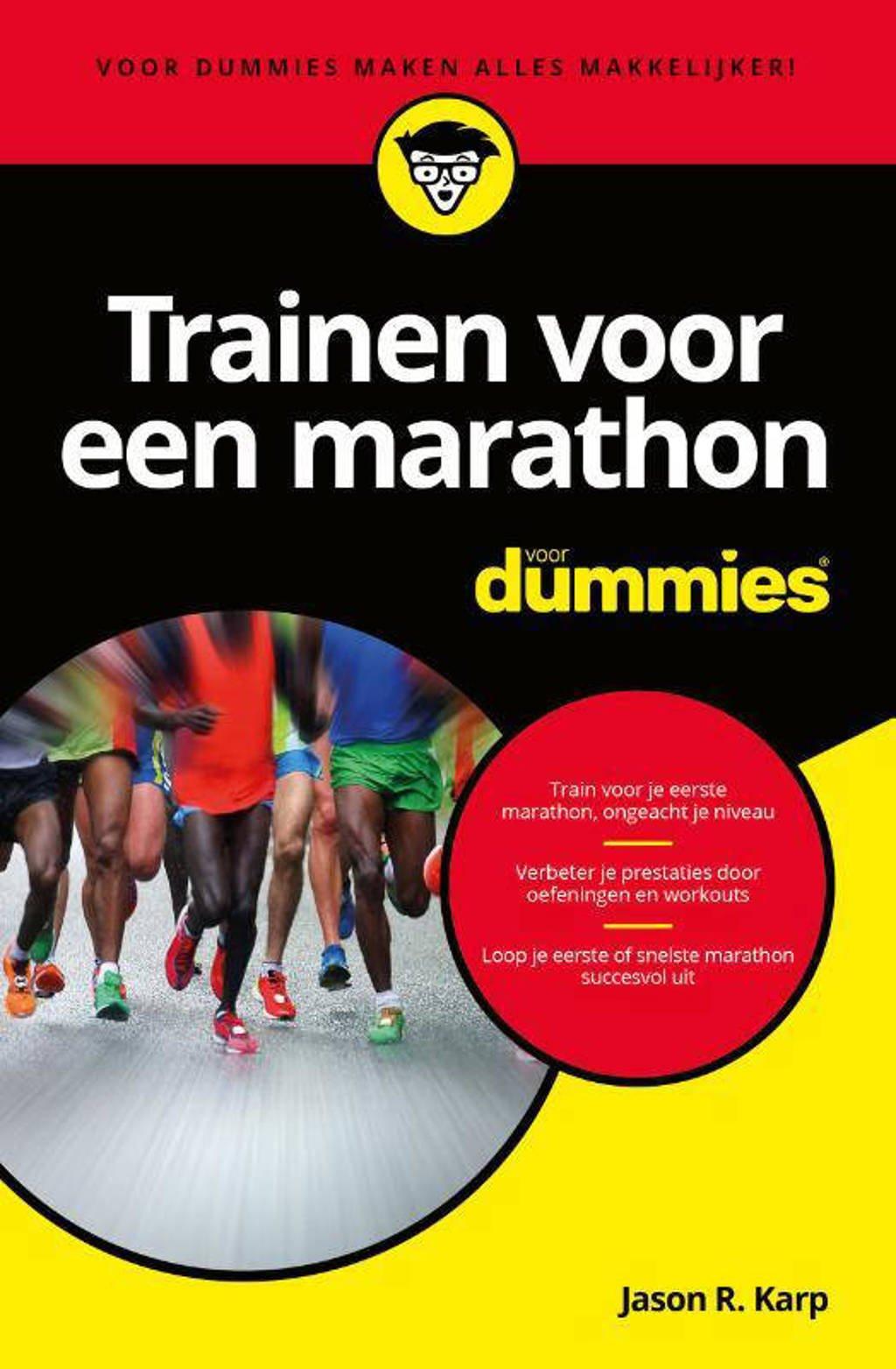 Trainen voor een marathon voor Dummies - Jason R. Karp