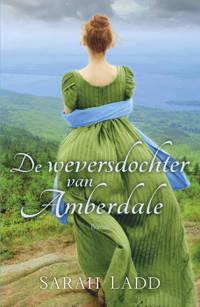 De weversdochter van Amberdale - Sarah Ladd