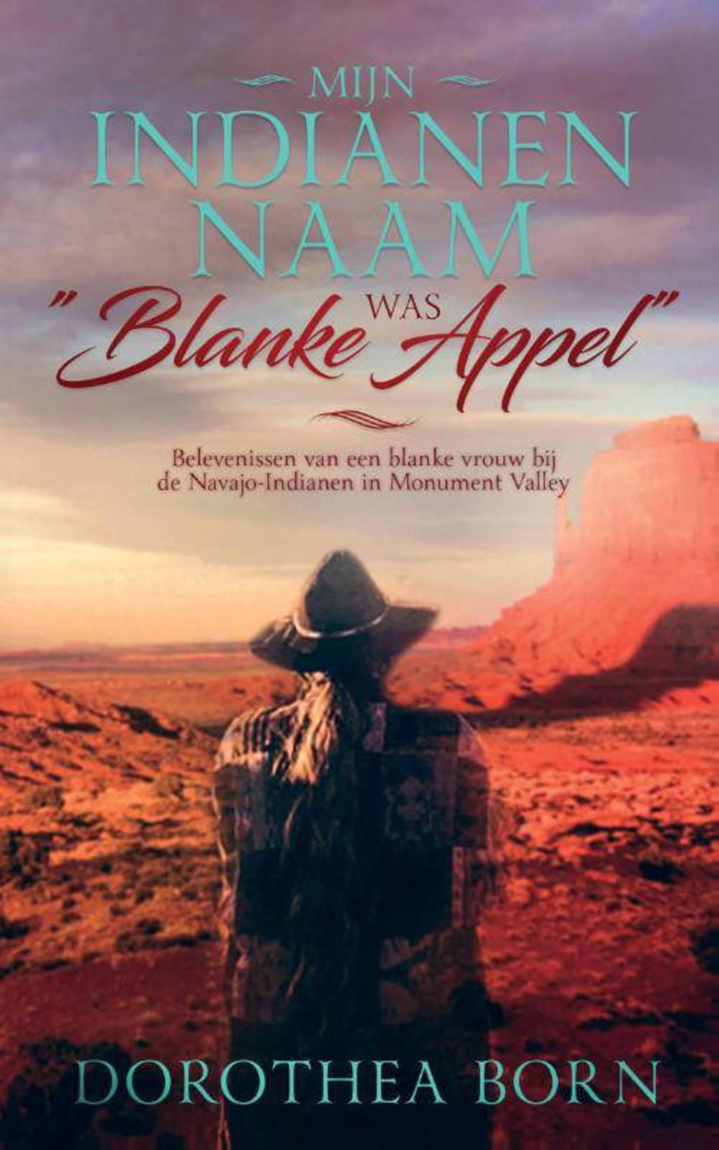 """Mijn indianennaam was """"Blanke Appel"""" - Dorothea Born"""