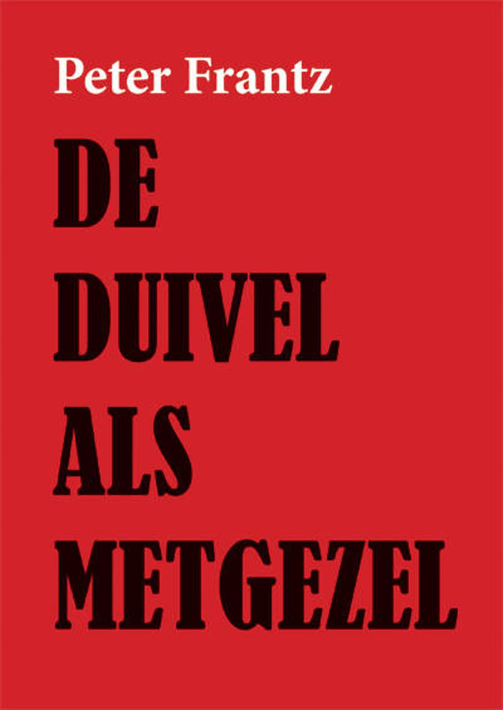 De duivel als metgezel - Peter Frantz