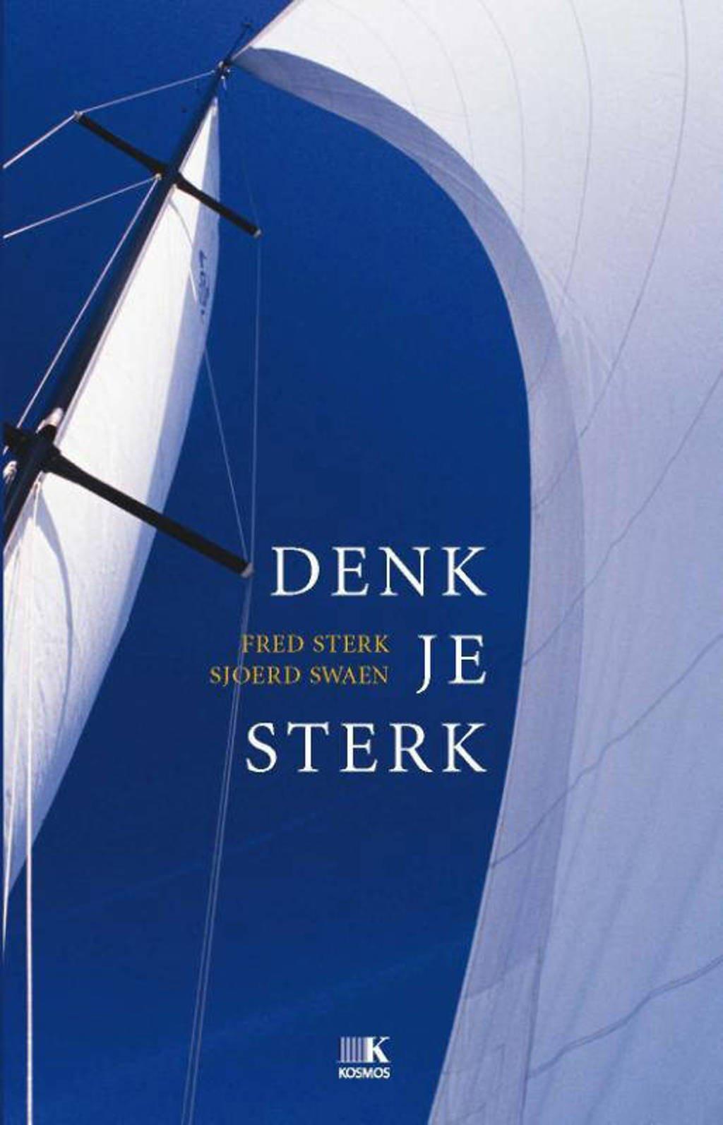 Denk je sterk - Fred Sterk en Sjoerd Swaen