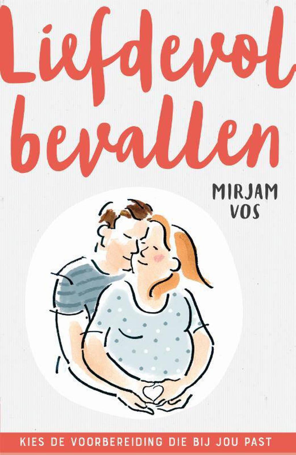 Liefdevol bevallen - Mirjam Vos