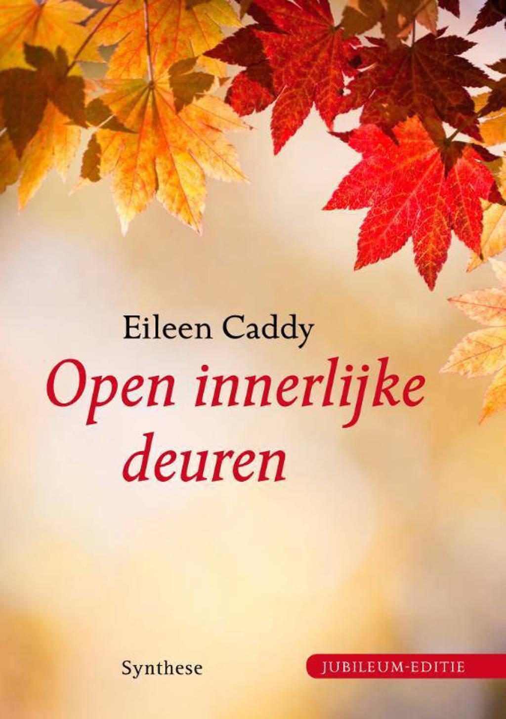 Open innerlijke deuren - Eileen Caddy