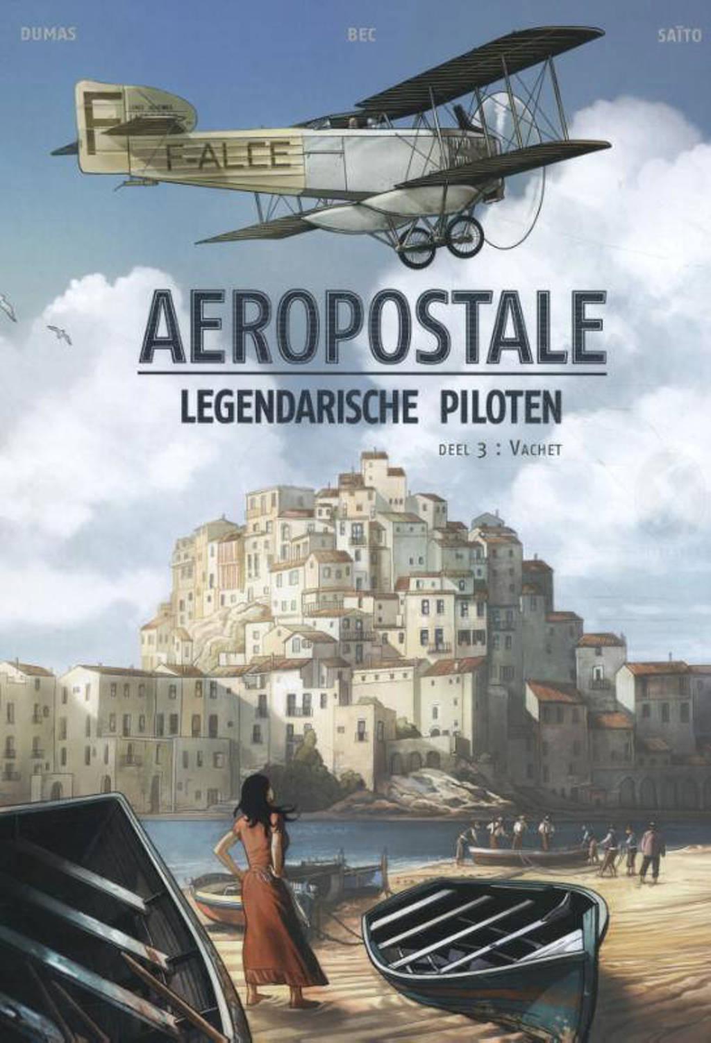 Aeropostale: Legendarische piloten Vachet - Christophe Bec, Diogo Saïto en Patrick A Dumas