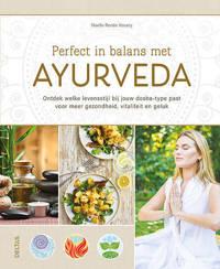 Perfect in balans met ayurveda - Noelle-Renee KOVARY