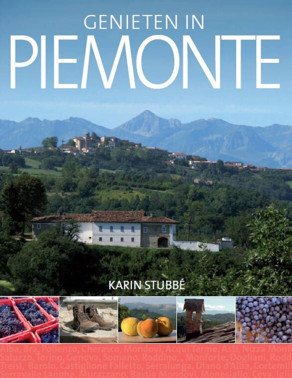 Genieten in de Piemonte - Karin Stubbe