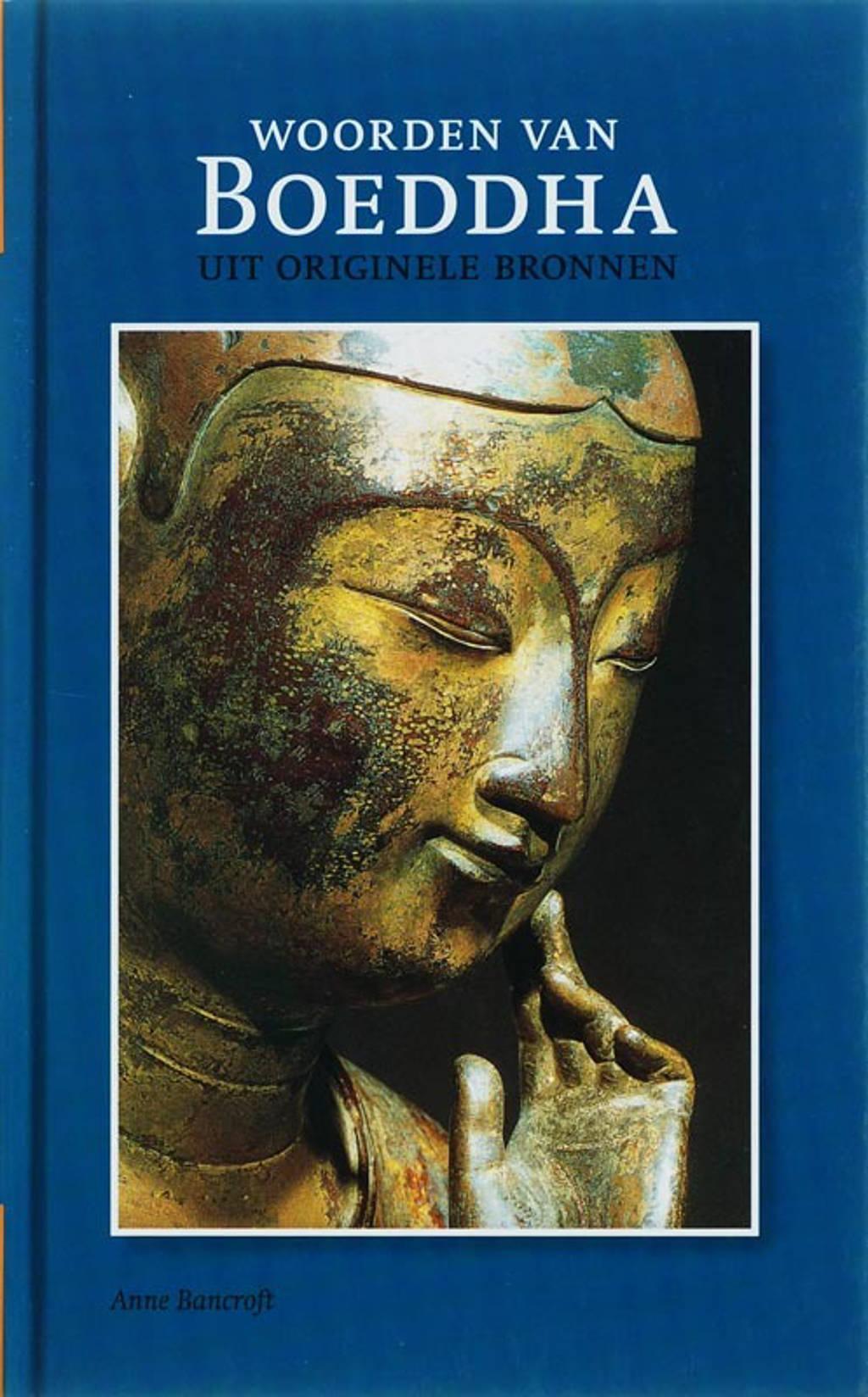 Woorden van Boeddha - A. Bancroft