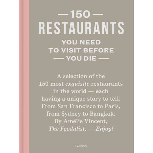 150 Restaurants You Need to Visit before You Die -