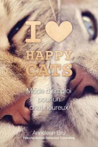I love Happy Cats: I love Happy Cats - Anneleen Bru